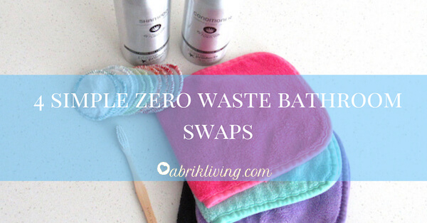 4 Simple Zero Waste Bathroom Swaps | abrikliving.com