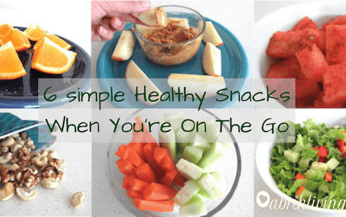 6 Healthy Snacks When You're On The Go | abrikliving.com