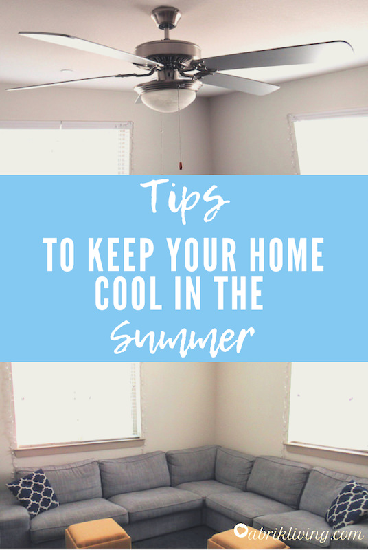 Tips To Keep Your Home Cool In The Summer | abrikliving.com